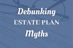 Debunking Estate Plan Myths For Surprise AZ Taxpayers